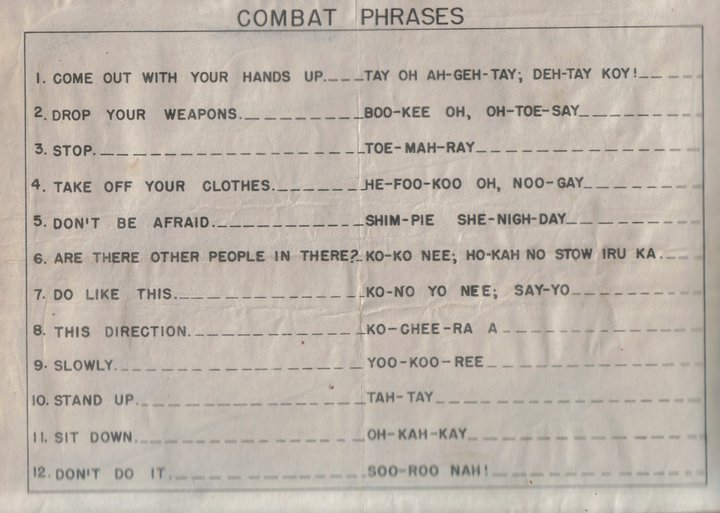 This card with helpful phonetic phrases was issued to PFC Bernard Elissagaray for use in the battle of Saipan. Language proficiency was not high on the priority list for front-line Marines, but cards like these saved many lives.