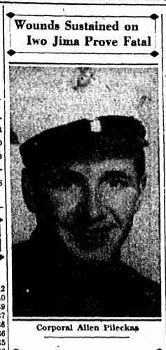 Harry's older brother, Allen Pileckas, was killed in action on 3 March 1945.  Allen served with E/2/21st Marines and was a decorated combat veteran.