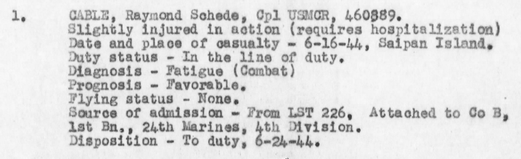 Corporal Cable was returned to action, only to nearly lose his life to a second wound days later. War Diary, USS Electra, June 1944.
