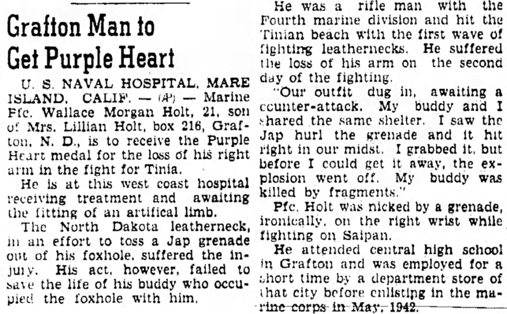 Wallace Holt would later receive the Silver Star for trying to throw back the grenade. Article from The Bismarck Tribune, 16 December 1944.