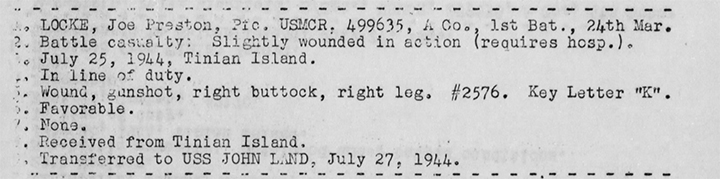 Joe Locke was hit during a banzai charge on Tinian. War Diary, USS Heywood.