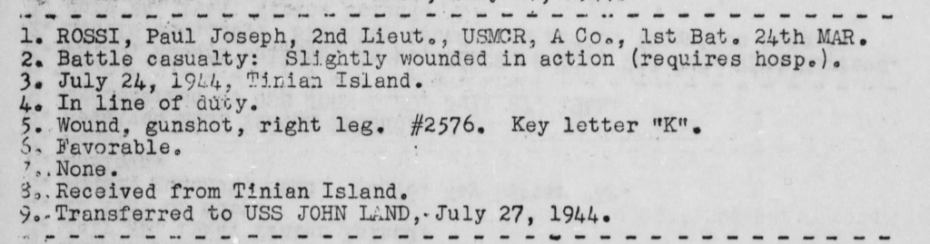 Lieutenant Rossi was wounded during the assault on Tinian. War Diary, USS Heywood.